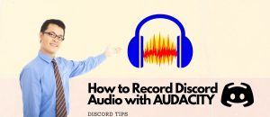 How to Record Discord Audio with Audacity (2020) – Discord TIPS