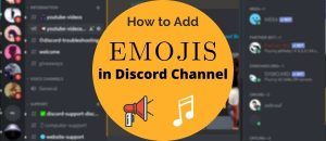 How to Add Emojis to Discord Channels (2020) – Phone & PC