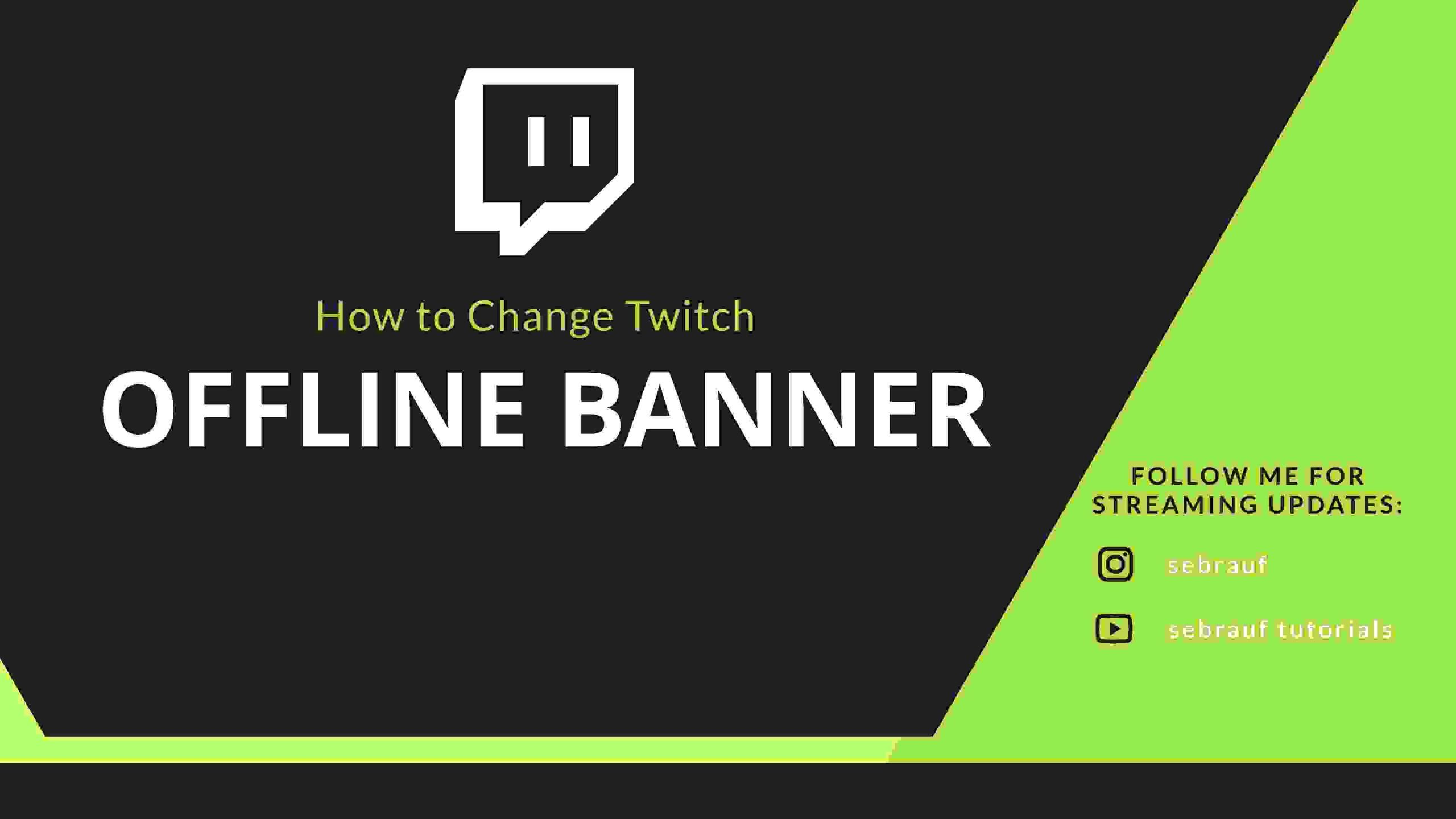 How to Change Twitch Offline Screen (2020) – Step by Step